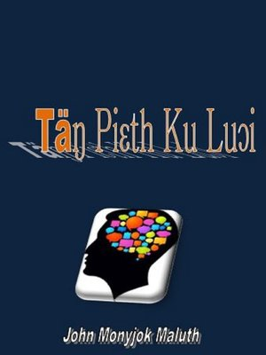 cover image of Täŋ Piɛth Ku Luɔi