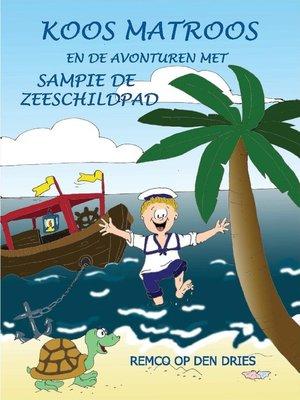 cover image of Koos Matroos en de avonturen met sampie de zeeschildpad