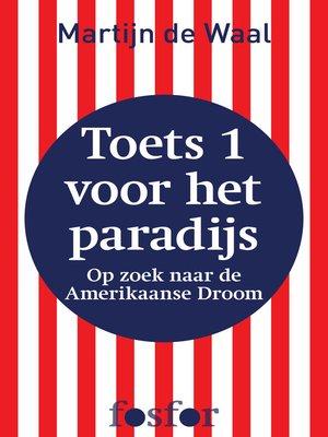 cover image of Toets 1 voor het paradijs (op zoek naar de Amerikaanse Droom)