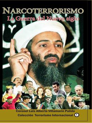 cover image of Narcoterrorismo, la guerra del nuevo siglo