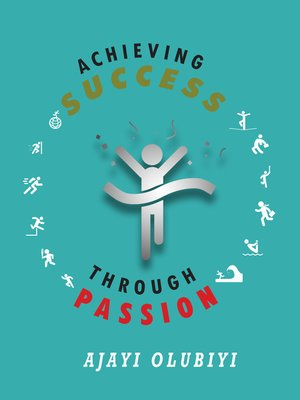 cover image of Achieving Success Through Passion