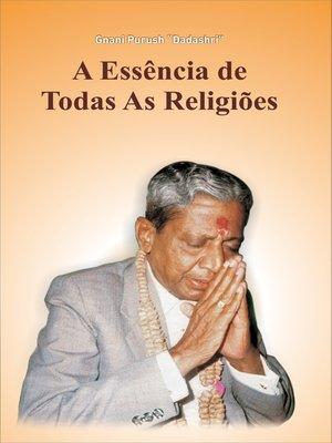 cover image of A Essência de Todas As Religiões (In Portuguese)