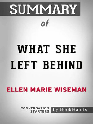 cover image of Summary of What She Left Behind by Ellen Marie Wiseman / Conversation Starters