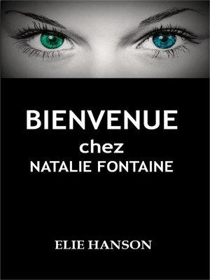cover image of Bienvenue chez Natalie Fontaine