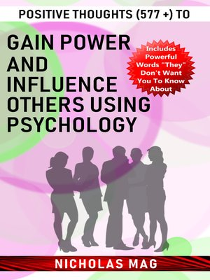 cover image of Positive Thoughts (577 +) to Gain Power and Influence Others Using Psychology