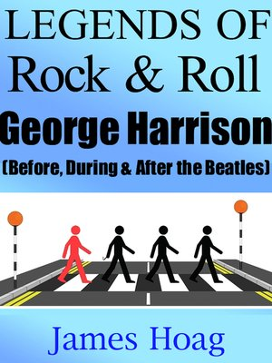 cover image of Legends of Rock & Roll--George Harrison (Before, During & After the Beatles)