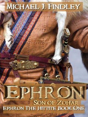 cover image of Ephron Son of Zohar (Ephron the Hittite Book 1)