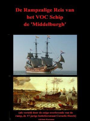 """cover image of De rampzalige reis van het VOC schip de """"Middelburgh"""""""