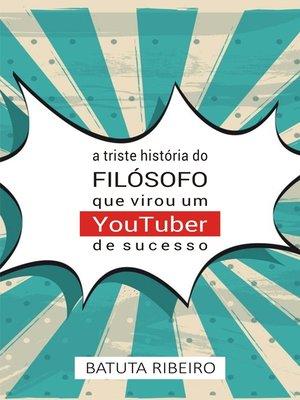 cover image of A triste história do filósofo que virou um YouTuber de sucesso