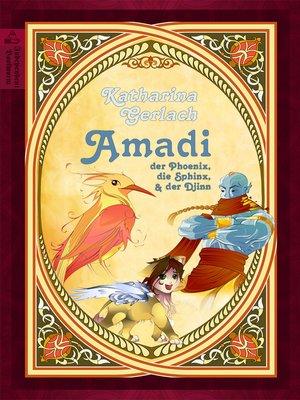 cover image of Amadi, der Phoenix, die Sphinx und der Djinn