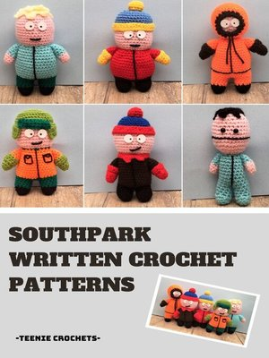 cover image of South Park--Written Crochet Patterns (Unofficial)