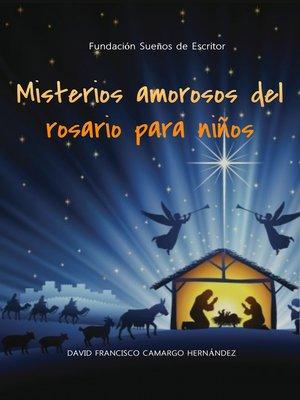 cover image of Misterios amorosos del rosario para niños