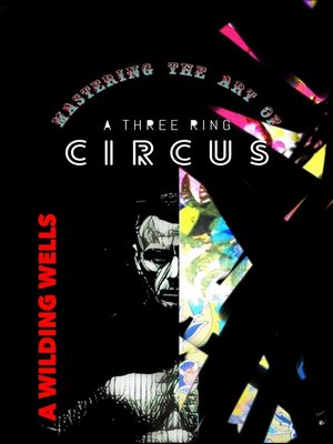 cover image of Mastering the Art of a Three Ring Circus