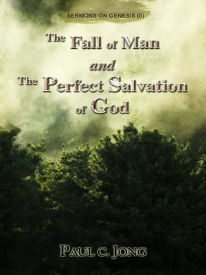 cover image of The Fall of Man and the Perfect Salvation of God--Sermons on Genesis(II)