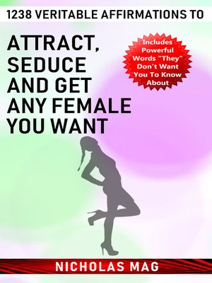 cover image of 1238 Veritable Affirmations to Attract, Seduce and Get Any Female You Want