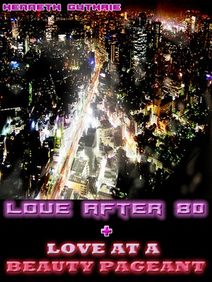 cover image of Love After 80 and Love at a Beauty Pageant (Combined Edition)
