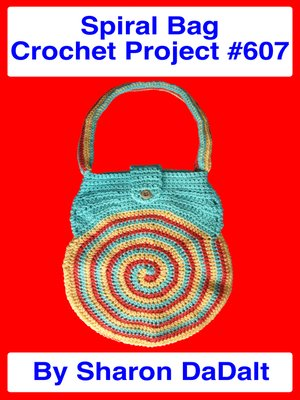 cover image of Spiral Bag Crochet Project #607