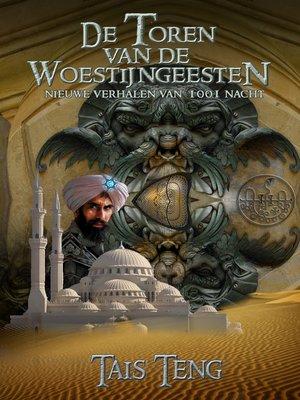 cover image of De Toren van de Woestijngeesten, nieuwe verhalen van 1001 Nacht