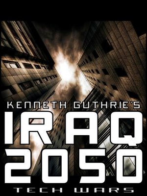 cover image of Iraq 2050 (Tech Wars)
