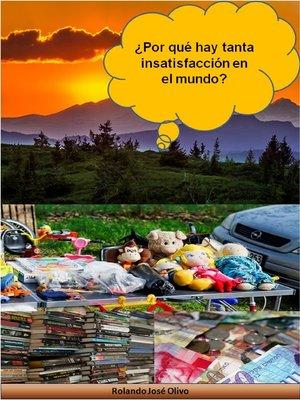 cover image of ¿Por Qué Hay Tanta Insatisfacción en el Mundo?