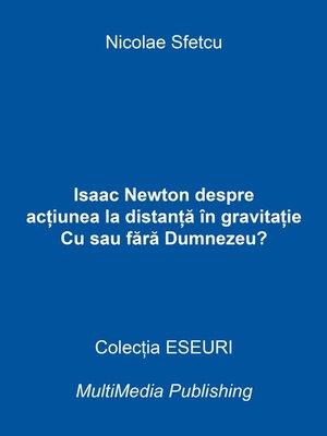 cover image of Isaac Newton despre acțiunea la distanță în gravitație