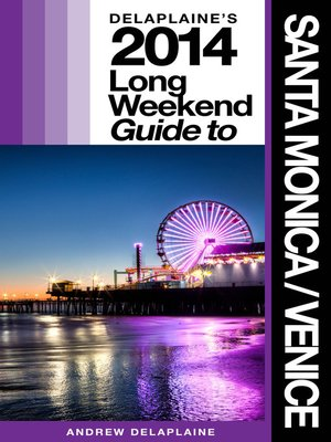 cover image of Delaplaine's 2014 Long Weekend Guide to Santa Monica / Venice