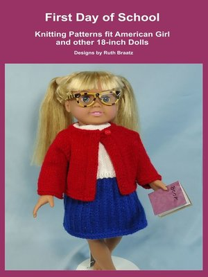 cover image of First Day of School, Knitting Patterns fit American Girl and other 18-Inch Dolls