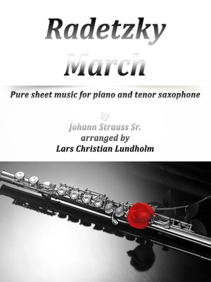 cover image of Radetzky March Pure sheet music for piano and tenor saxophone by Johann Strauss Sr. arranged by Lars Christian Lundholm