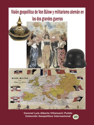 cover image of Visión geopolítica de Von Bülow y militarismo alemán en las dos grandes guerras
