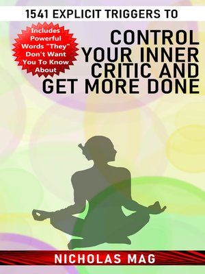 cover image of 1541 Explicit Triggers to Control Your Inner Critic and Get More Done