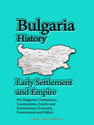 cover image of Bulgaria History, Early Settlement and Empire