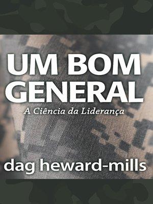 cover image of Um Bom General (A Ciência da Liderança)