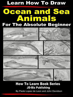 cover image of Learn How to Draw Portraits of Ocean and Sea Animals in Pencil For the Absolute Beginner