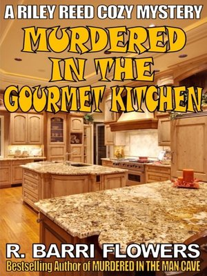 cover image of Murdered in the Gourmet Kitchen (A Riley Reed Cozy Mystery)
