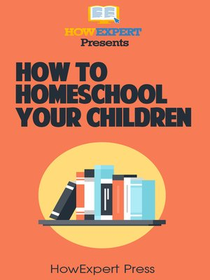cover image of How to Homeschool Your Children
