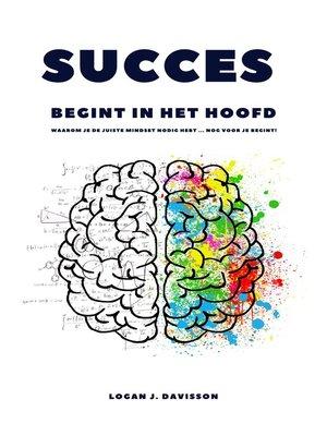 cover image of Sucess Begint In Het Hoofd