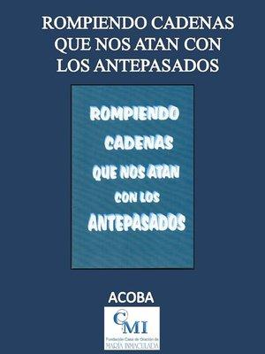 cover image of Rompiendo Cadenas que nos Atan con los Antepasados