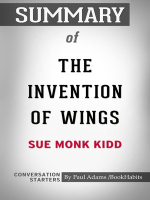 cover image of Summary of the Invention of Wings by Sue Monk Kidd / Conversation Starters