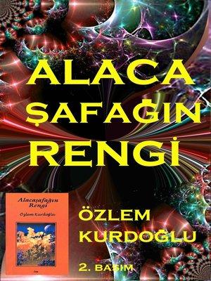 cover image of AlacaŞafağın Rengi