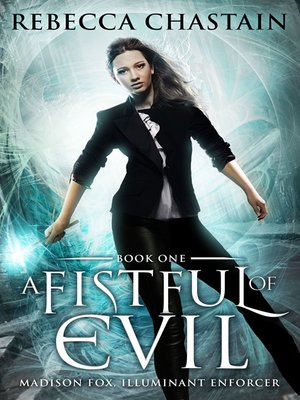 cover image of A Fistful of Evil (Madison Fox, Illuminant Enforcer #1)