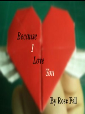 cover image of Because I Love You