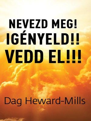 cover image of Nevezd meg! Igényeld! Vedd el!