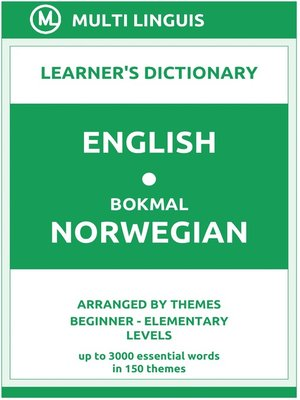 cover image of English-Bokmål Norwegian Learner's Dictionary (Arranged by Themes, Beginner--Elementary Levels)