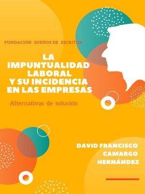 cover image of La Impuntualidad Laboral Y Su Incidencia En Las Empresas