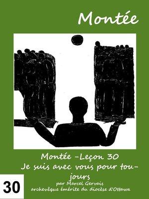 cover image of Montée -Leçon 30 Je suis avec vous pour toujours