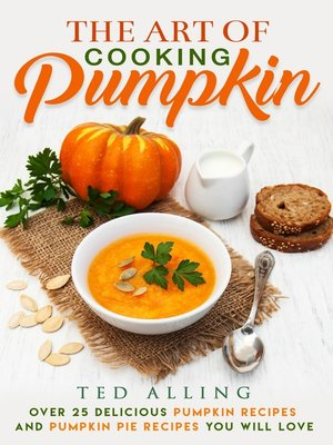 cover image of The Art of Cooking Pumpkin