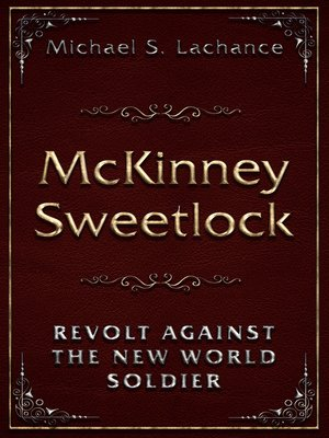 cover image of McKinney Sweetlock and the Revolt against the New World Soldier