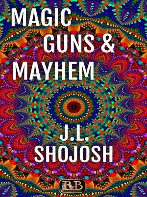cover image of Magic, Guns and Mayhem