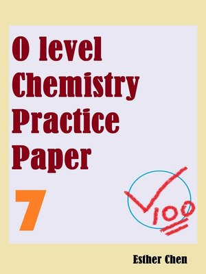 cover image of O Level Chemistry Practice Papers 7