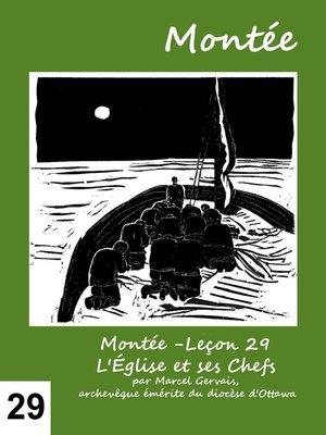 cover image of Montée -Leçon 29 L'Église et ses Chefs